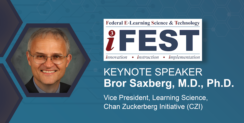 A picture of Keynote Speaker Dr. Bror Saxberg, Vice President, Learning Science, Chan Zuckerberg Initiative and the iFEST logo.